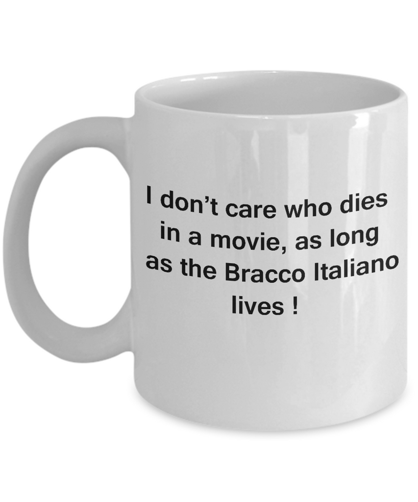 Funny Dog Coffee Mug for Dog Lovers, Dog Lover Gifts - I Don't Care Who Dies, As Long As Bracco Italiano Lives - Ceramic Fun Cute Dog Lover Mug White Coffee Cup, 11 Oz