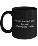 3rd 4th 5th & 6th Gear for Sale! Centreville Traffic Black mugs for Car lovers & drivers 11 oz