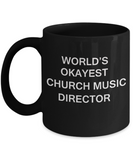 Church Music Director Gifts - World's Okayest Church Music Director - Birthday Gifts Ceramic Cup Black, Funny Mugs Gift Ideas 11 Oz