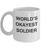 World's Okayest Soldier - White Porcelain Coffee Cup,Premium 11 oz Funny Mugs White coffee cup Gifts Ideas