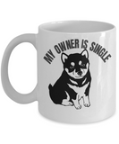 shiba inu cup- My Owner Is Single Funny Porcelain White Coffee Mug,Gifts 11 oz