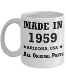 6oth birthday gifts for men - Made in 1959 All Original Parts Arizona - Best 60th Birthday Gifts for family Ceramic Cup White, Funny Mugs Gift Ideas 11 Oz