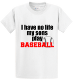 I Have No Life, My Sons Play Base Ball - Zapbest2  - 1