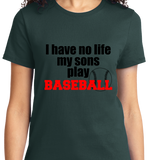 I Have No Life, My Sons Play Base Ball - Zapbest2  - 9