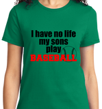 I Have No Life, My Sons Play Base Ball - Zapbest2  - 10