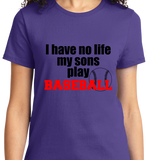 I Have No Life, My Sons Play Base Ball - Zapbest2  - 11