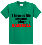 I Have No Life, My Sons Play Base Ball - Zapbest2  - 3