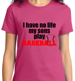 I Have No Life, My Sons Play Base Ball - Zapbest2  - 12
