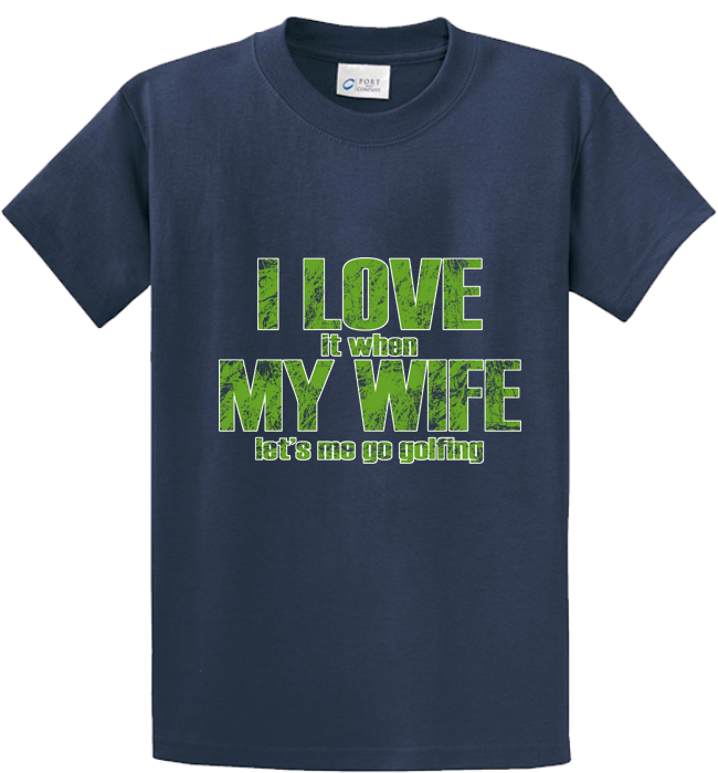 I Love My Wife, When She Lets Golfing - Zapbest2  - 3