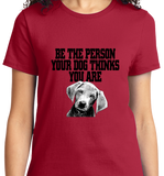 Be The Person Your Dog Thinks You are - Zapbest2  - 9