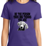 Be The Person Your Dog Thinks You are - Zapbest2  - 10