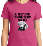 Be The Person Your Dog Thinks You are - Zapbest2  - 11