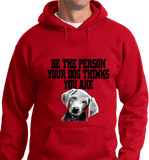 Be The Person Your Dog Thinks You are - Zapbest2  - 6