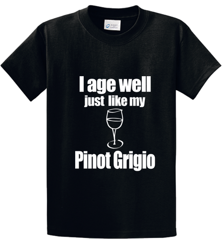 I Age Well Like Pinot Grigio - Zapbest2  - 1