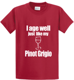 I Age Well Like Pinot Grigio - Zapbest2  - 2