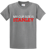My Cup Size Is Stanley - Zapbest2  - 6