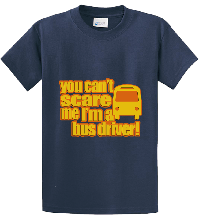 Can't Scare Me, I'm Bus Driver - Zapbest2  - 4
