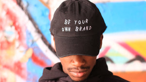 """Be Your Own Brand"" Black Dad Hat"