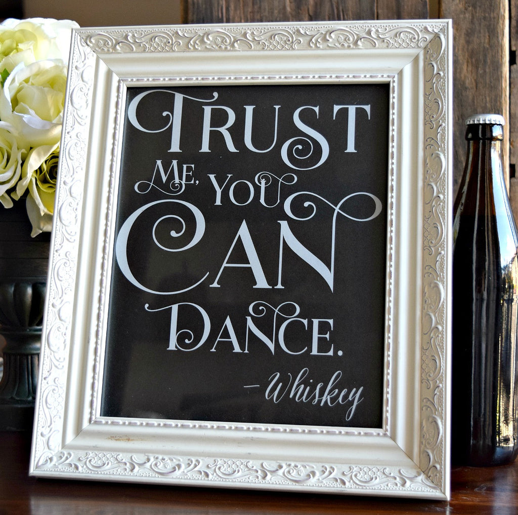 trust me, you can dance wedding bar sign