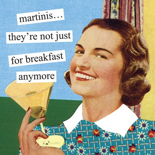 Anne Taintor Cocktail Napkins: Martinis... they're not just for breakfast anymore