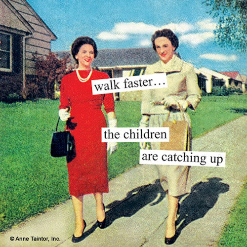 Anne Taintor Cocktail Napkins: Walk faster... the children are catching up