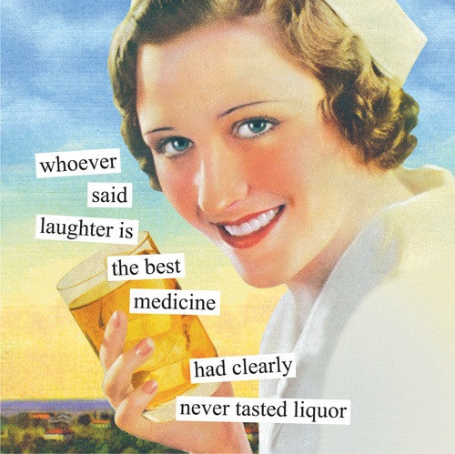 Anne Taintor Cocktail Napkins: Whoever said laughter is the best medicine...