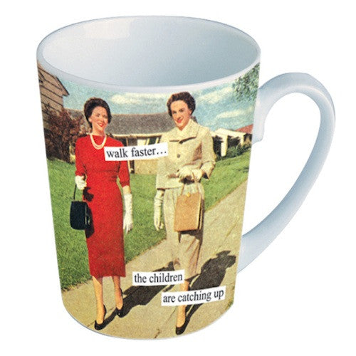 Anne Taintor Mug: Walk faster... the children are catching up