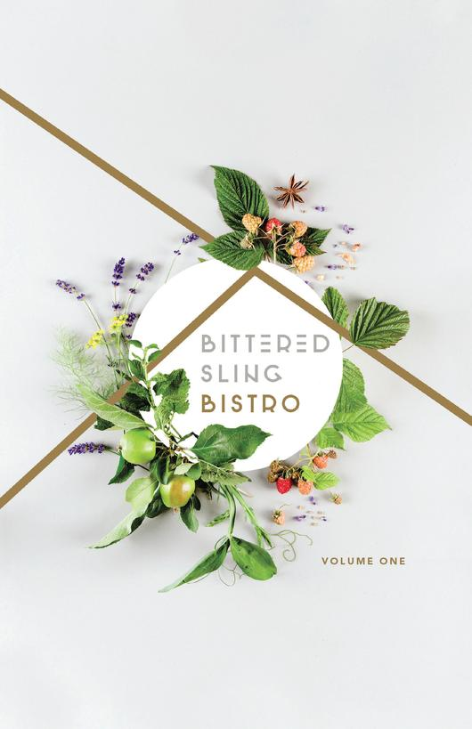 Bittered Sling Bistro - Recipe Book Volume #1