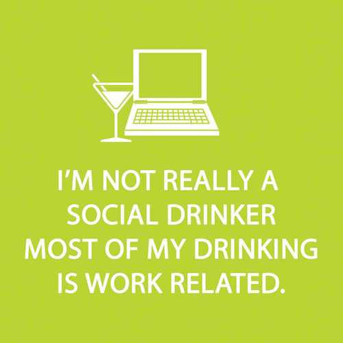 Cocktail Napkins: I'm not really a social drinker, most of my drinking is work related