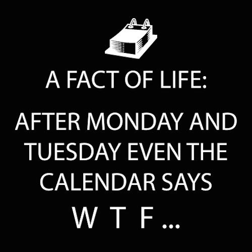 Cocktail Napkins: A fact of life: After Monday and Tuesday even the calendar says WTF...