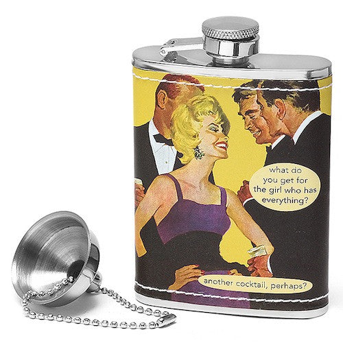 Anne Taintor Flask: What do you get for the girl who has everything? Another cocktail, perhaps?