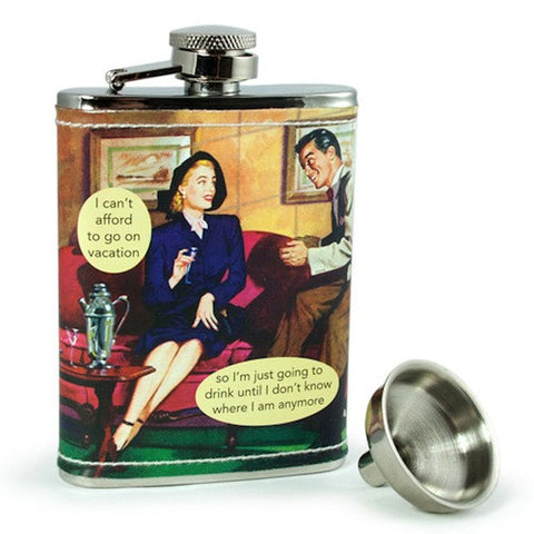 Anne Taintor Flask: I can't afford to go on vacation so I'm just going to drink until I don't know where I am anymore