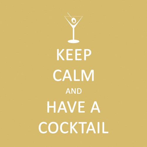 Cocktail Napkins: Keep calm and have a cocktail