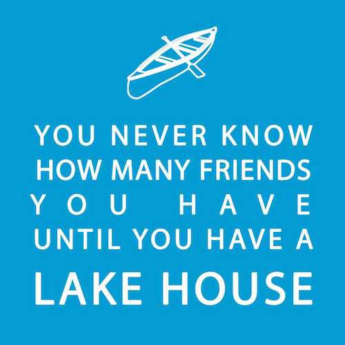 Cocktail Napkins: You never know how many friends you have until you have a lake house