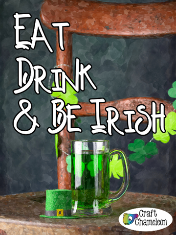 Eat Drink and Be Irish Digital Design Only