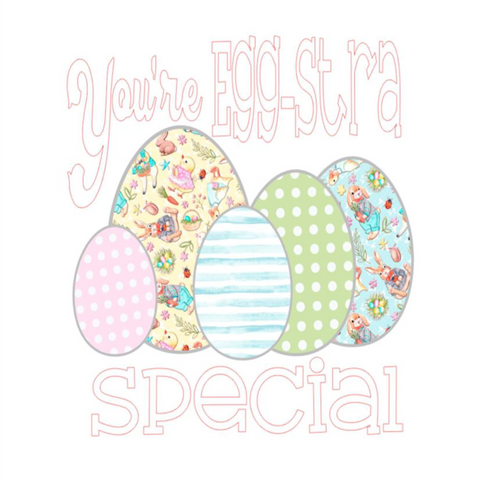 You're Egg-stra Special Design Only