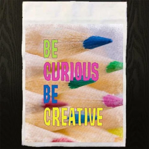 Be Curios Be Creative Garden Flag Sized Sublimation Transfers