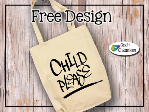 Child Please Design Only - CraftChameleon