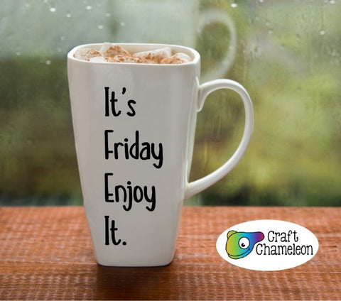 It's Friday Enjoy It Wordart Digital Design