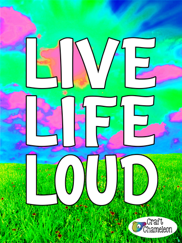 Live Life Loud Sublimation Digital Design