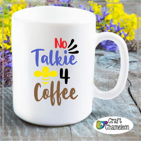 No Talkie B4 Coffee Wordart Digital Design
