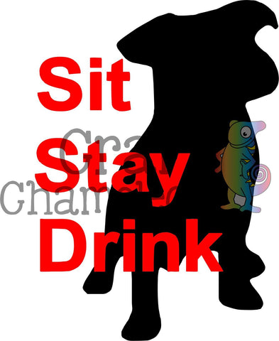 Sit Stay Drink Digital Design - CraftChameleon