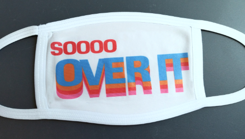 Soooo Over It Mask Sublimation Digital Design