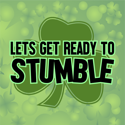 Lets Get Ready to Stumble Wordart Digital Design