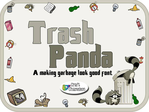 Trash Panda Font - A Making Garbage Look Good Font