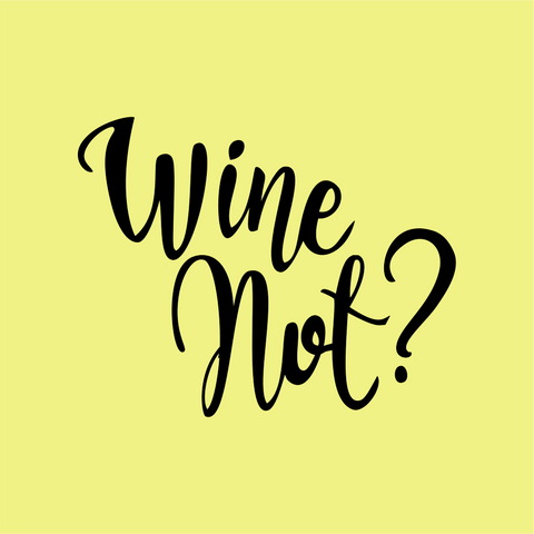 Wine Not Wordart Digital Design