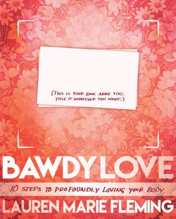 Bawdy Love: 10 Steps to Profoundly Loving Your Body EBOOK