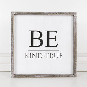 Load image into Gallery viewer, Be Kind Be True Framed Sign 10817