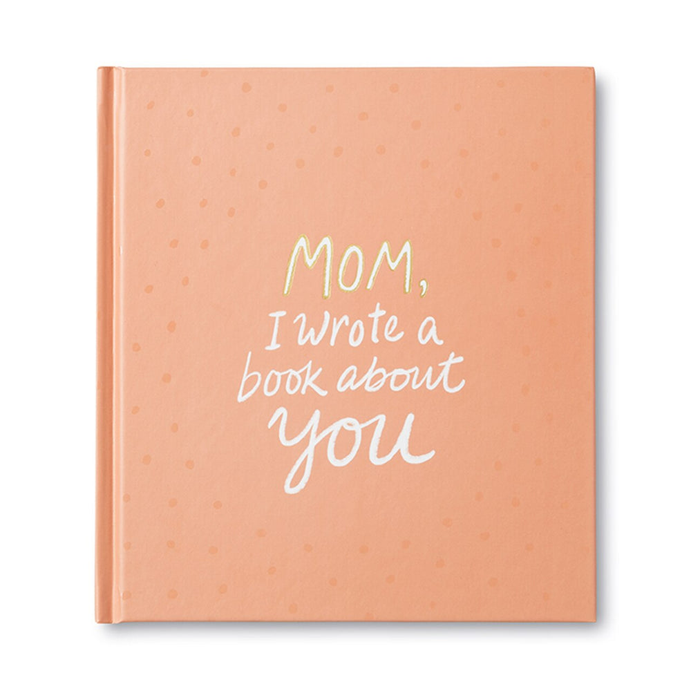 Mom, I Wrote a Book About You Gift Book
