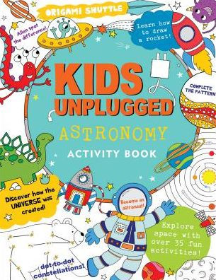 Kids Unplugged: Astronomy Activity Book